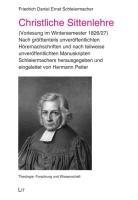 Christliche Sittenlehre (Vorlesung im Wintersemester 1826/27): nach grösstenteils unveröffentlichten Hörernachschriften und nach teilweise unveröffentlichten Manuskripten Schleiermachers, Band 1