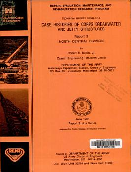 Case Histories of Corps Breakwater and Jetty Structures PDF