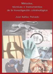 Métodos, técnicas e instrumentos de la investigación criminológica