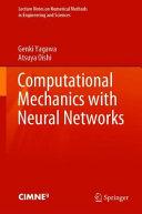 Computational Mechanics with Neural Networks