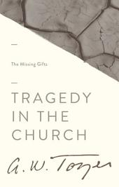 Tragedy in the Church: The Missing Gifts