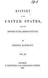 History of the United States, from the discovery of the amarican continent: Volume 3