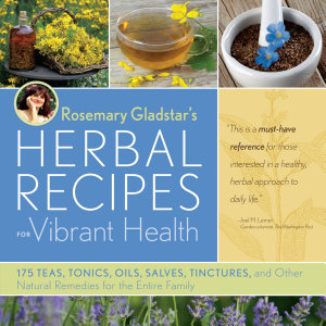 Rosemary Gladstar s Herbal Recipes for Vibrant Health Book