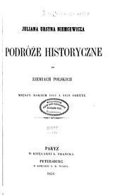 Juliana Ursyna Niemcewicza Podróze historyczne po ziemisch polskich między rokiem 1811 a 1828 odbyte