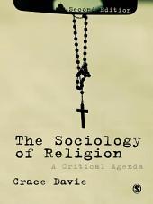 The Sociology of Religion: A Critical Agenda, Edition 2
