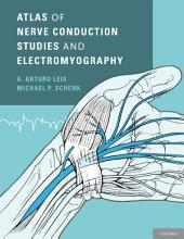 Atlas of Nerve Conduction Studies and Electromyography: Edition 2