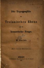 Die Topographie der Troianischen Ebene und die homerische Frage