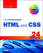 HTML and CSS in 24 Hours, Sams Teach Yourself