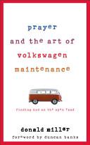 Prayer and the Art of Volkswagen Maintenance Book