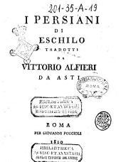 Opere postume di Vittorio Alfieri: I Persiani di Eschilo. Il Filottete di Sofocle, Volume 2
