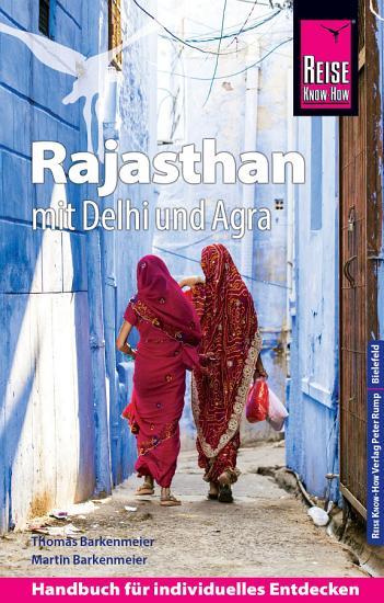 Reise Know How Reisef  hrer Rajasthan mit Delhi und Agra PDF