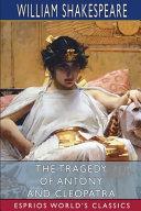 The Tragedy of Antony and Cleopatra  Esprios Classics  PDF