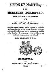 Simon de Nantua, ó, El mercader forastero: obra que escrita en frances por M. L.P. de Jussieu obtuvo el premio costeado por un anónimo ...