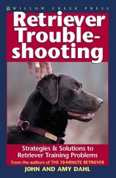 Retriever Troubleshooting: Advanced Retriever Training & Solutions to Training Problems