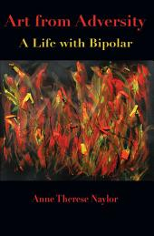 Art from Adversity: A Life with Bipolar