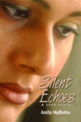 Silent Echoes  A True Story