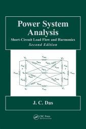 Power System Analysis: Short-Circuit Load Flow and Harmonics, Second Edition, Edition 2