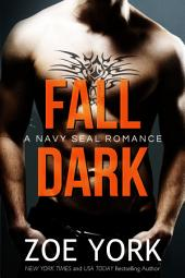 Fall Dark: Navy SEAL adventure romance