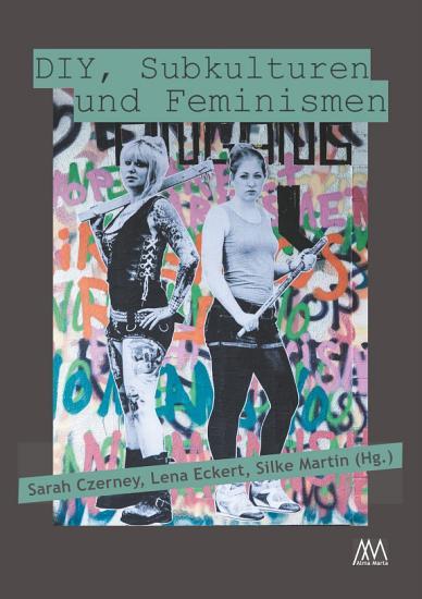 DIY  Subkulturen und Feminismen PDF