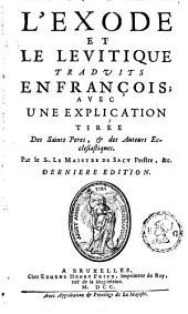 L' Exode et le Lévitique: traduits en françois ; avec une explication tirée des Saints Peres & des Auteurs Ecclesiastiques