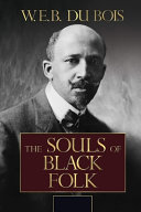 The Souls Of Black Folk By W E B Du Bois Annotated And Illustrated Edition Book PDF