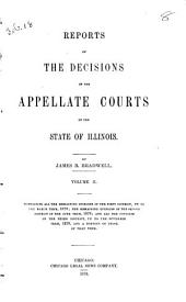 Reports of the Decisions of the Appellate Courts of the State of Illinois: Volume 2
