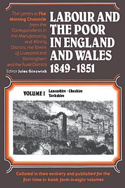 Labour and the Poor in England and Wales  1849 1851 PDF