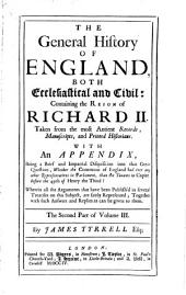 The General History Of England, Both Ecclesiastical and Civil: Containing the Reign of Richard II. ...