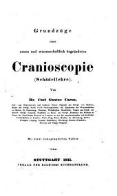 Grundzüge einer neuen und wissenschaftlich begründeten Cranioscopie-Schädellehre, etc. [With a table.]