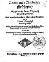 Goedt ende christelijck bescheydt, ghegheven op Jacobi Triglandii Tweede vermaningh ...