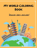 My World Coloring Book, LARGE, 255 Pages, Over a 1000 Illustrations, Ages 3 and Up, for Boys and Girls