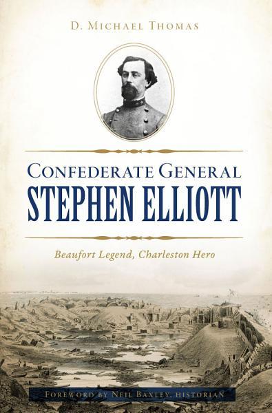 Download Confederate General Stephen Elliott Book