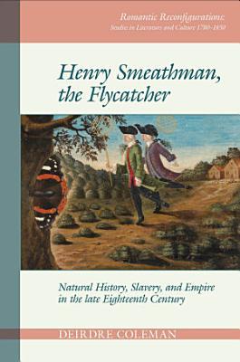 Henry Smeathman  the Flycatcher PDF