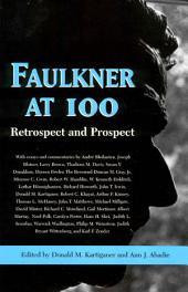 Faulkner at 100: Retrospect and Prospect