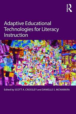 Adaptive Educational Technologies for Literacy Instruction