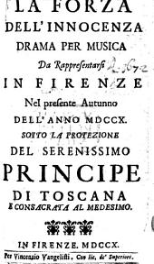 La Forza dell'Innocenza. Drama per musica, etc. [By F. Pariati and G. D. Pioli. In verse.]