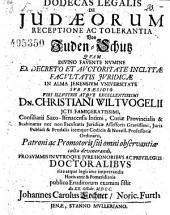 Dodecas legalis de Judaeorum receptione ac tolerantia Von Juden Schutz (etc.)
