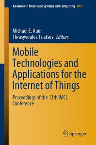 Mobile Technologies and Applications for the Internet of Things Book