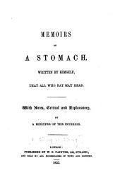 Memoirs of a stomach: written by himself, that all who eat may read