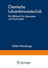 Chemische Laboratoriumstechnik: Ein Hilfsbuch für Laboranten und Fachschüler, Ausgabe 7
