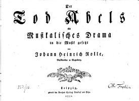 Der Tod Abels ein Musikalisches Drama in die Musik gesetzt von Johann Heinrich Rolle PDF