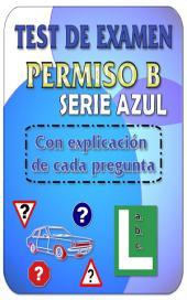 Test de examen de conducir DGT permiso B - Turismos: Los mejores test de autoescuela para el permiso de conducir B - Serie azul