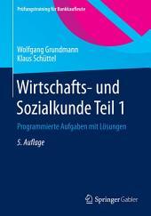 Wirtschafts- und Sozialkunde Teil 1: Programmierte Aufgaben mit Lösungen, Ausgabe 5