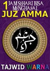 1 Jam Sehari Bisa Menghafal Juz Amma plus Tafsir: Tajwid Warna, Transliterasi Tajwid Warna, Terjemah Indonesia-Inggris