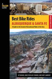 Best Bike Rides Albuquerque and Santa Fe: The Greatest Recreational Rides in the Area