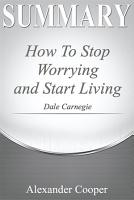 Summary of How to Stop Worrying and Start Living PDF