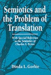 Semiotics and the Problem of Translation: With Special Reference to the Semiotics of Charles S. Peirce