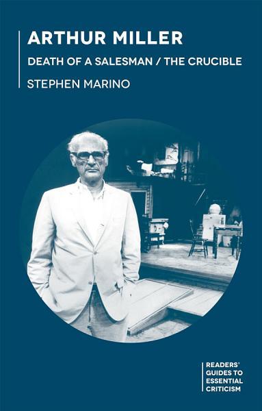 Download Arthur Miller   Death of a Salesman The Crucible Book