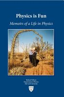 Physics is Fun  Memoirs of a Life in Physics PDF