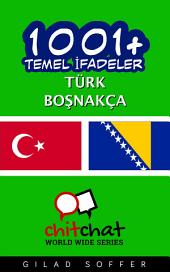 1001+ Temel İfadeler Türk - Boşnakça